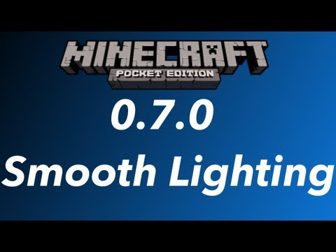 Minecraft Pocket Edition 0.7.0- Smooth Lighting Added & No 3G/LTE Support