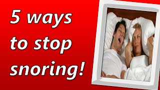 How To Stop Snoring, 5 Ways To Stop Snoring!