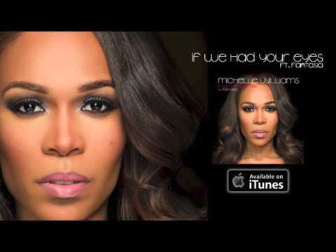 Michelle Williams - If We Had Your Eyes ft. Fantasia (Audio Only)