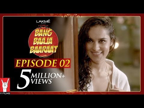 Bang Baaja Baaraat - Full Episode 02