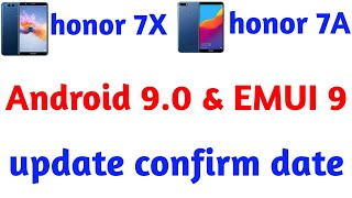 Honor 7X and Honor 7A  I android pie and EMUI 9 update confirm date...