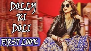 Sonam Kapoor in Dolly Ki Doli : FIRST LOOK