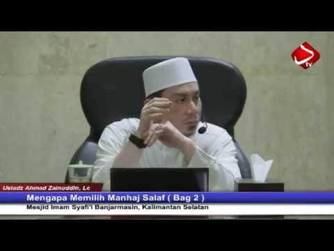 Mengapa Memilih Manhaj Salaf Hal 4 - 7 ( Bag 2 ) - Ustadz Ahmad Zainuddin, Lc