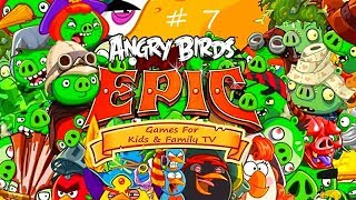 Angry Birds Epic RPG - Legendary Game By Rovio Entertainment - Episode 7