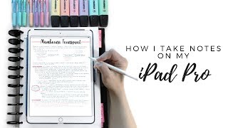 ☆ HOW I TAKE NOTES ON MY IPAD PRO 10.5 | GoodNotes, Printing & Organization | September Studies
