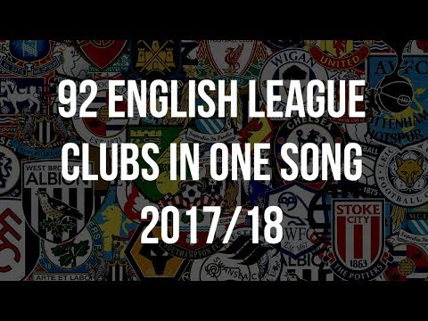 92 English League Clubs In One Song **2017/18 VERSION** [with lyrics]