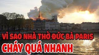 Vì Sao Nhà Thờ Đức Bà Paris Cháy Quá Nhanh