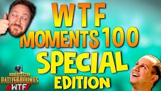 PUBG WTF Funny Moments Highlights Ep 100 SPECIAL EDITION (playerunknown's battlegrounds Plays)