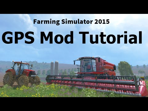 How to use the GPS Mod - Farming Simulator 2015