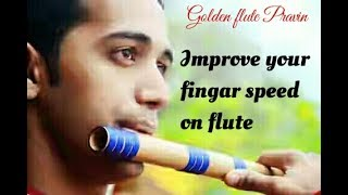 Improve your fingar speed on flute easy method