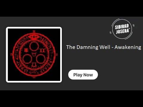 Damning Well - Awakening
