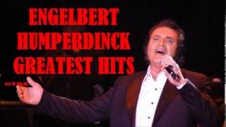 Engelbert Humperdinck - Greatest Hits - (Album-9) [HQ Full Album]