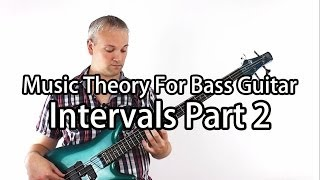Music Theory For Bass Guitar - Intervals Part 2