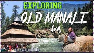 OLD MANALI VLOG: Exploring Places to Eat & Visit #QuirkyTravels| ThatQuirkyMiss
