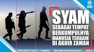 download lagu Syam, Sebagai Tempat Berkumpulnya Manusia Terbaik Di Akhir Zaman gratis