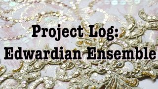 Project Vlog: Edwardian Harem Ensemble