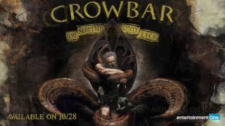 CROWBAR - The Serpent Only Lies (Album teaser)
