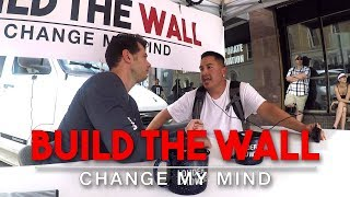 Build The Wall | Change My Mind
