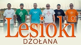 Lesioki - Dżołana (Official Video)