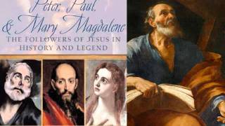 Video: Peter, Apostle Paul and Mary Magdalene - Bart Ehrman