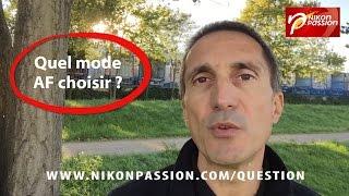 Comment régler le mode Autofocus sur un reflex Nikon ? Comment faire la mise au point ?