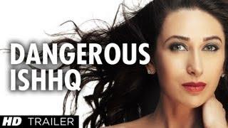 Dangerous Ishq - Dangerous Ishhq Theatrical Trailer