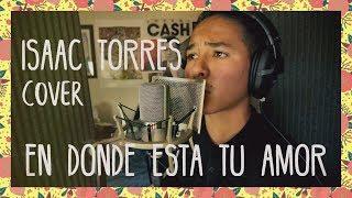 Download Lagu En Donde Esta Tu Amor - Isaac Torres - COVER Gratis STAFABAND