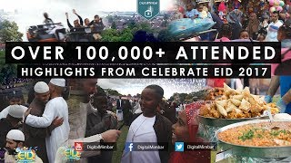 Over 100,000+ Attendance! Highlights from Celebrate Eid 2017