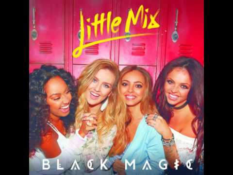Little Mix - Black Magic [MP3 Free Download]