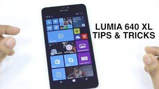 Lumia 640 / 640 XL Tips & Tricks