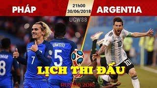 Lịch thi đấu World Cup 2018 NGÀY MAI 30/6: Messi HÀNH HẠ hàng thủ Pháp, Bồ Đào Nha gặp khó Uruguay