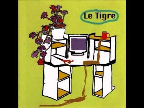Le Tigre - Mediocrity Rules