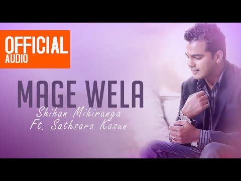 Mage Wela Official Audio - Shihan Mihiranga Ft. Sathsara Kasun video