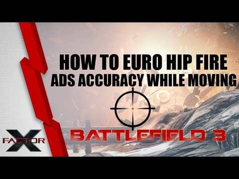 How to Euro Hip-fire in Battlefield 3 - ADS accuracy while moving!