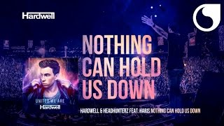Hardwell & Headhunterz ft. Haris - Nothing Can Hold Us Down