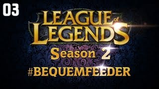 League of Legends - Bequemfeeder Season 2 - #03