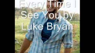 Watch Luke Bryan Every Time I See You video