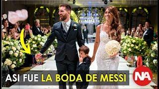 Así fue la Boda de Leo Messi y Antonela Rocuzzo / Una Ceremonia de Ensueño y una Fiesta de Lujo