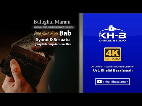 Bulughul Maram - Kitab Jual Beli, Bab Syarat & yang Dilarang Dalam Jual Beli, Hadits 673-693