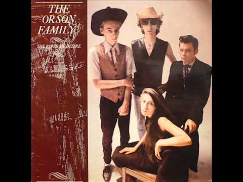 The Orson Family - River Of Desire