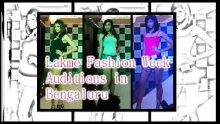 Lakme Fashion Week auditions in Bengaluru city - Ep 108 - covered by BangaloreBengaluru