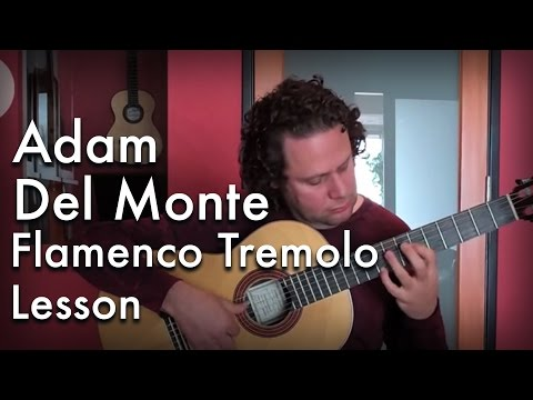 Adam Del Monte - Flamenco Tremolo Lesson: Flamenco Guitar at Guitar Salon International