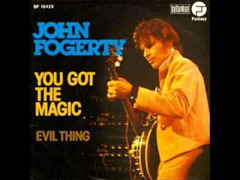 John Fogerty - You Got The Magic