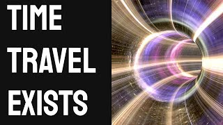 Time Travel Is REAL! How You Can Do It...