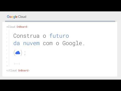 Google Cloud OnBoard - Evento Ao Vivo