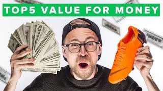 TOP 5 BEST VALUE FOR MONEY FOOTBALL BOOTS 2018