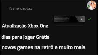 Atualização Xbox One, dias para jogar Grátis, novos games na retrô e muito mais...