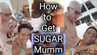 How To Get A SUGAR MUMMY And SUGAR DADDY