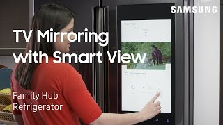 How to mirror your TV on your Family Hub refrigerator screen with the Smart View app | Samsung US