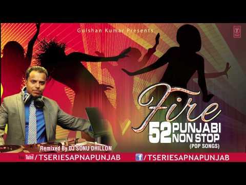 Fire 52 Punjabi Non Stop Mix | Dj Sonu Dhillon video